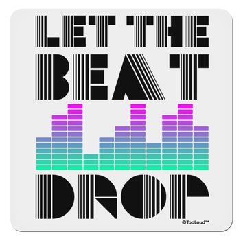 "Let the Beat Drop Design 4x4"" Square Sticker by TooLoud"