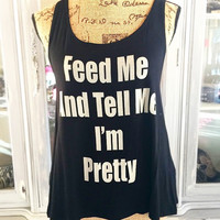 FEED ME & TELL I'M PRETTY TANK IN BLACK
