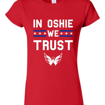 In Oshie We Trust T Shirt Playoff Styles great Hockey T shirt Unisex and Womens Style Washington T Shirt playoff t shirt stanley cup fans