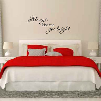 Always Kiss Me Goodnight Vinyl Wall Words Decal Sticker Graphic