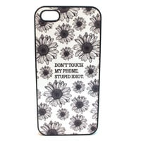 Don't Touch My Phone Stupid Idiot Phone Case