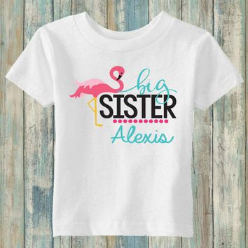 Personalized Big Sister Flamingo Shirt - Personalized with ANY Name! Infant Shirt. Toddler Shirt. Girls Shirt. Big Sister. Big Sis. Sibling