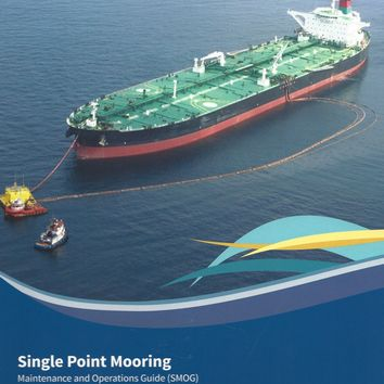 Single Point Mooring Maintenance and Operations Guide (SMOG), 2015 Ed.