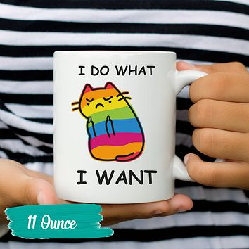"Cat Mug ""I Do What I Want"" Coffee Mug - Cat Lover Gift - Cute Cat Coffee Mugs"