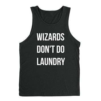 Wizards don't do laundry funny teen gift sarcastic saying graphic Tank Top