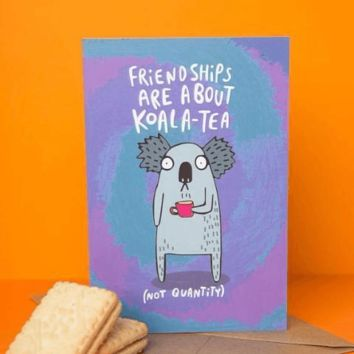 Friendships Are About Koala Tea not quantity Funny Happy Birthday Card FREE SHIPPING