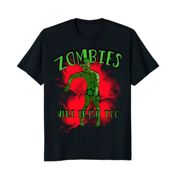 Zombies Were Irish Too T-shirt St Patricks Day