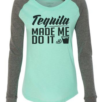 "Womens ""Tequila Made Me Do It"" Long Sleeve Elbow Patch Contrast Shirt"
