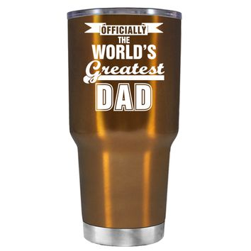 Officially the Worlds Greatest Dad on Translucent Copper 30 oz Tumbler Cup