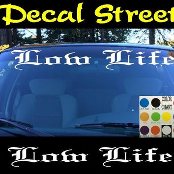Low Life Windshield Visor Die Cut Vinyl Decal Sticker Diesel Old English Lettering