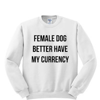 White Have My Currency Crewneck