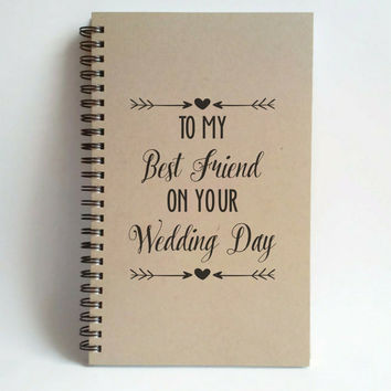 To my best friend on your wedding day, 5x8 Journal, diary, spiral notebook, brown kraft journal, wedding, memory book, bride gift, scrapbook
