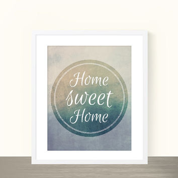 """Home sweet home ombre typography poster - home decor wall art - typography print - house warming gift - 8x10"""""""