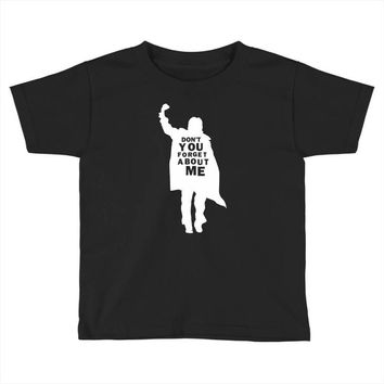 don't you forget about me 80's party music retro Toddler T-shirt
