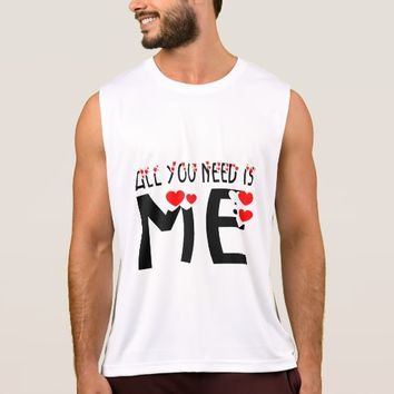All You Need Is Me Tank Top