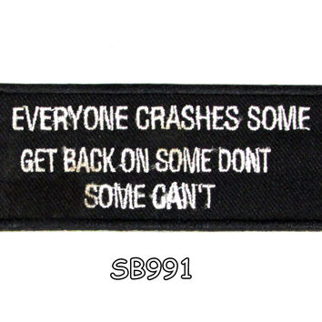 Everyone Crashes some get back on Iron on Small Badge Patch for Biker Vest SB991