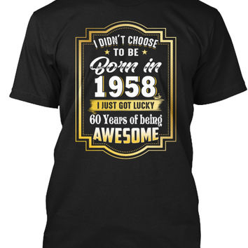 Born In 1958 60 Years Of Being Awesome