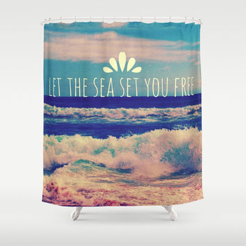Let The Sea Set You Free Shower Curtain by Josrick