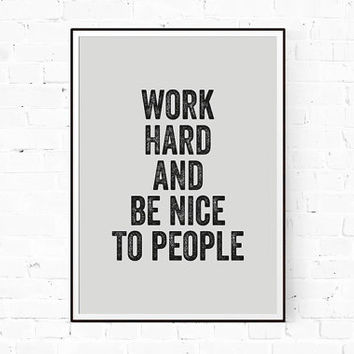 Work Hard and Be Nice to People, Decor Office Wall Art, Motivational Poster, Modern Office Art, Inspirational Quote, Graduation Gift, Print
