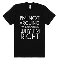 Not Arguing-Unisex Black T-Shirt