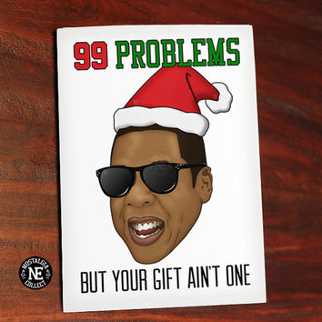 99 Presents - 99 Problems But Your Gift Aint One - Hip Hop Christmas Card 4.5 X 6.25 Inches - Seasons Greetings Card