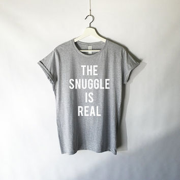The Snuggle is Real Shirt in Grey for Women - The Snuggle is Real - The Struggle is Real - Snuggle Shirts - Grey Tees - Trending Shirts