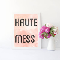 Haute mess  art print poster for home decor
