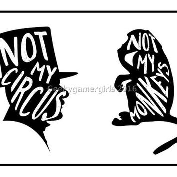 Not my circus Print   Not my monkeys poster   Silhouette print   Typography  Custom colors available