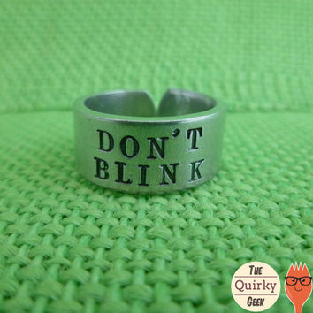Don't Blink Version 1 - Dr. Who Inspired  - Hand Stamped Adjustable Ring