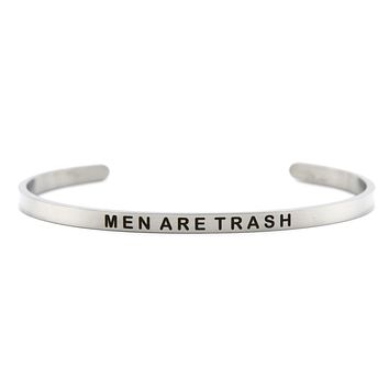 Men Are Trash Stainless Steel Cuff Bracelet