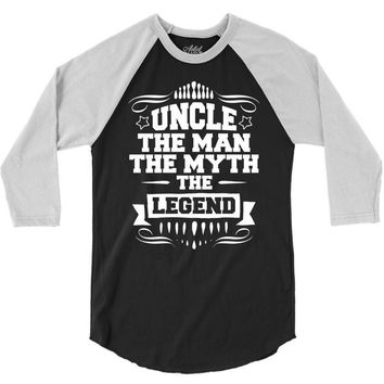 Uncle The Man The Myth The Legend 3/4 Sleeve Shirt