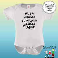 Yes I'm Adorable I Take After My Uncle Funny Baby Bodysuit or Toddler Tee