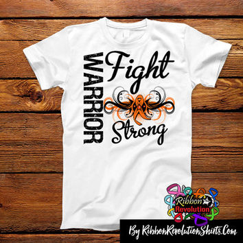 Leukemia Warrior Fight Strong Shirts (Kidney Cancer, Multiple Sclerosis, CRPS and RSD)