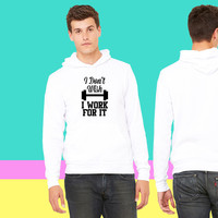 Dont Wish For It Work For It  sweatshirt hoodie