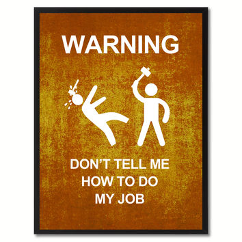 Warning Don't Tell Me Funny Sign Brown Print on Canvas Picture Frames Home Decor Wall Art Gifts 91934