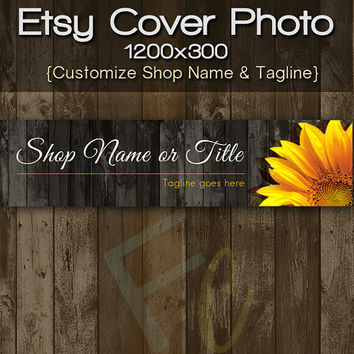 Etsy Shop Cover Photo 1200x300, Premade Sunflower and Rustic Wood Design, Floral Banner, Customize Shop Name, Looks Great on Mobile Devices