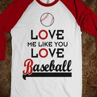Love Me Like You Love Baseball