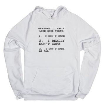Reasons I don't look good today Don't Care Hoodie-White Hoodie