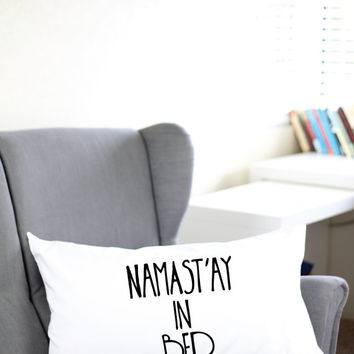 Namast'ay In Bed Pillow Case - Namastay In Bed - Namaste In Bed - Namastay In Bed Pillow Case - Namaste In Bed Pillow Case - Namaste Pillow
