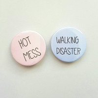 Funny stocking filler, Hot Mess badge, Walking Disaster pin, gift for sister, pin back buttons, secret santa