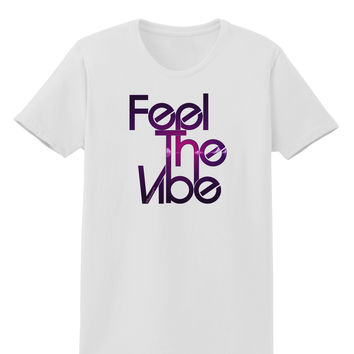 Feel The Vibe Womens T-Shirt