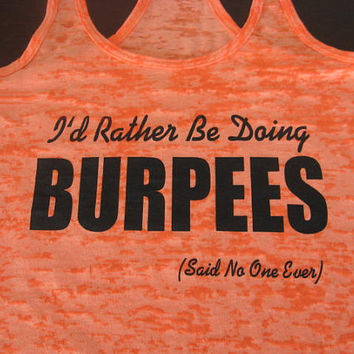 I'd Rather Be Doing Burpees Crossfit Motivational Fitness Workout Burnout Tank Top