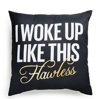 I Woke Up Flawless Pillow