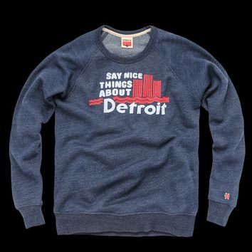 HOMAGE Say Nice Things About Detroit Crewneck Sweatshirt - $58.00