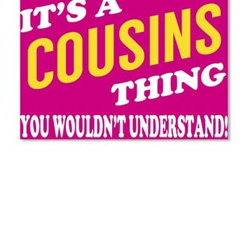 Its A Cousins Thing   Name Shirts