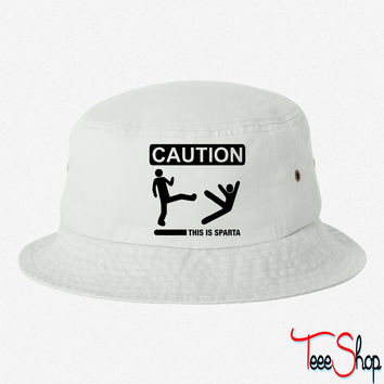 CAUTION... THIS IS SPARTA! bucket hat