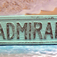 Admiral Sign Plaque Cottage Chic Beachy Light Blue Wall Decor Sign Shabby Chic Distressed Beach House Boat Sign