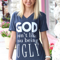 God Don't Like You Being Ugly V-neck Tee {Vintage Navy}
