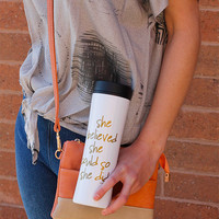 Coffee Tumbler - She Believed She Could