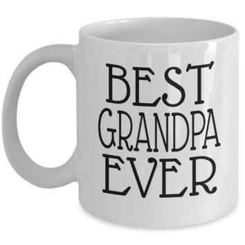 Best Grandpa Ever ~ Family Gift Coffee Mug